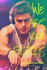 We are your friends 74962 poster.jpg