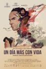 Un dia mas con vida 99494 poster.jpg