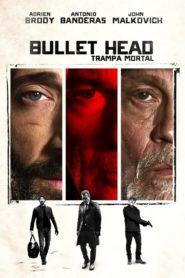 Bullet head trampa mortal 103551 poster.jpg